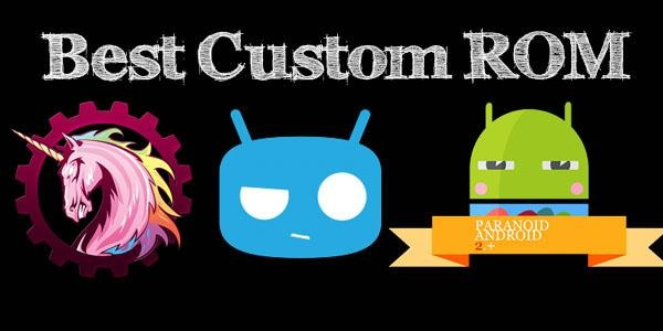 best Android custom ROMs