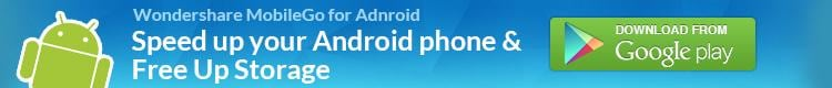 Wondershare MobileGo for Adnroid - Speed up your Android phone  & Free Up Storage