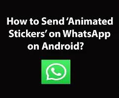 Send Animated Stickers on WhatsApp