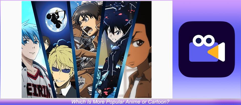 Popular Anime or Cartoon