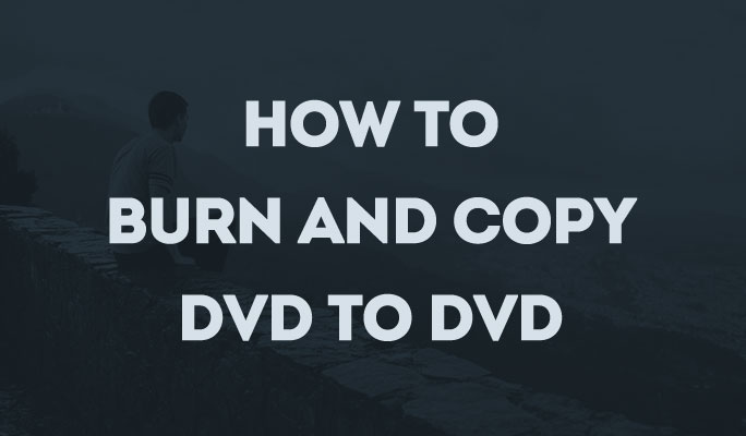 How to Burn And Copy DVD to DVD