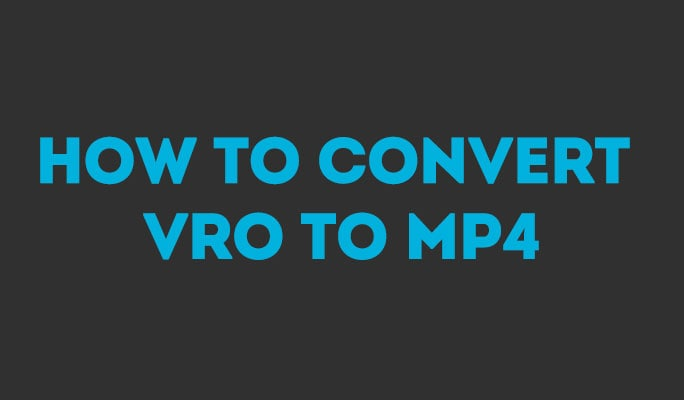 How to Convert VRO to MP4