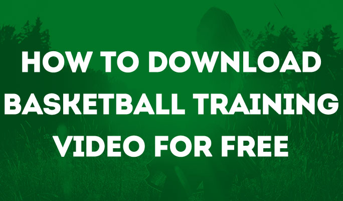 How to Download Basketball Training Video for Free