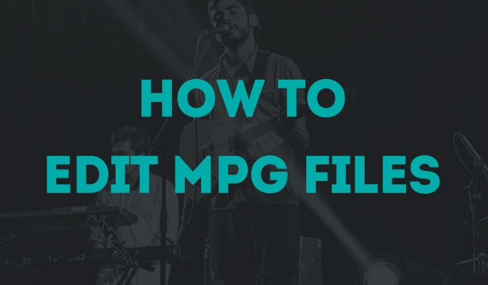How to Edit MPG Files