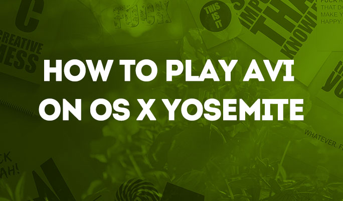 How to Play AVI on OS X Yosemite