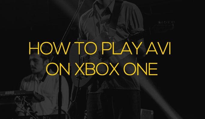 How to Play AVI on Xbox One