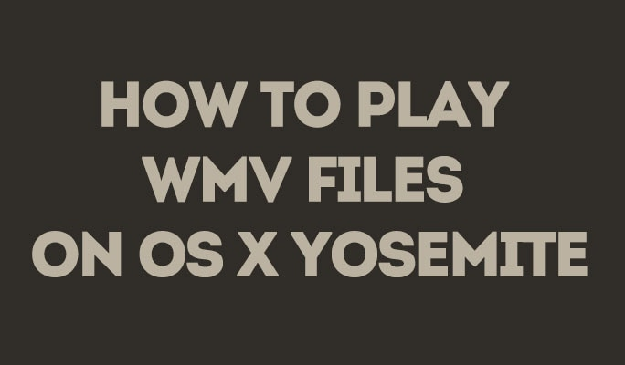 How to Play WMV Files on OS X Yosemite