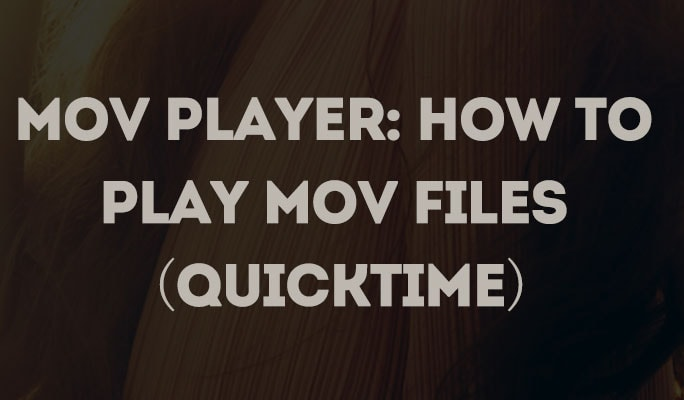 MOV Player: How to Play MOV Files (QuickTime)