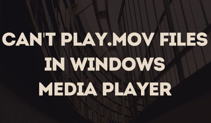 Solved-Can't play .mov files in Windows Media Player 12/11/10etc