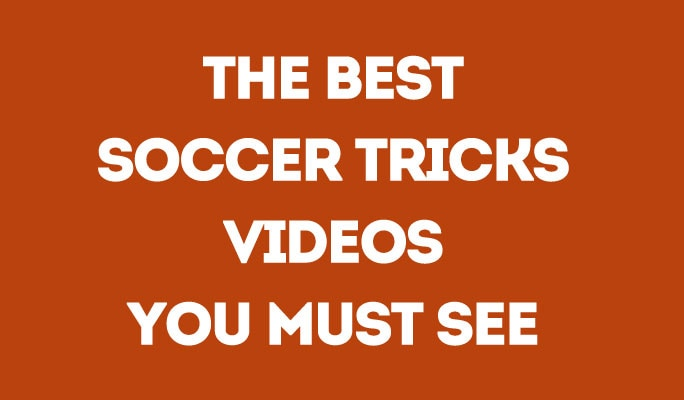 The Best Soccer Tricks Videos You Must See