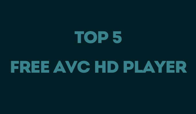Top 5 Free AVC HD Player