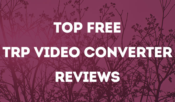 Top Free Trp Video Converter Reviews