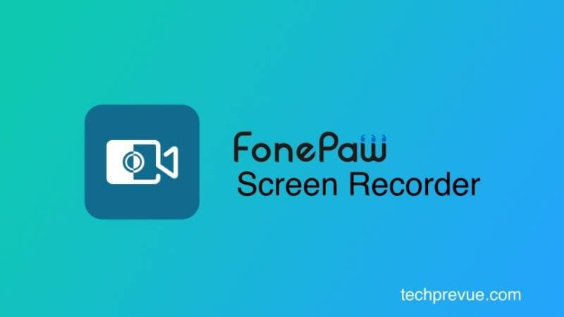 FonePaw Screen Recorder Review, Price and Features