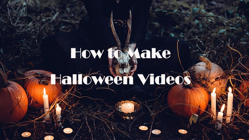How To Make Halloween Videos?