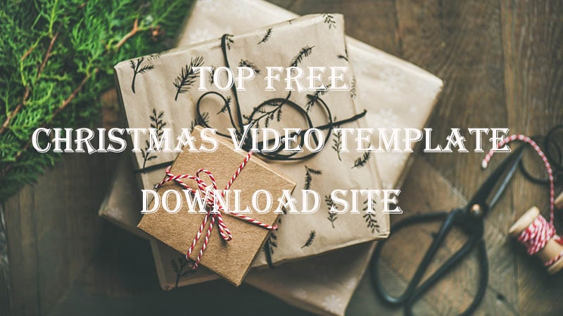 Top 6 Free Christmas Video Template Download Site