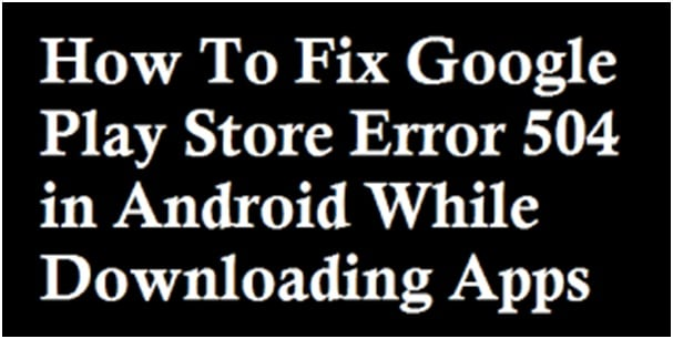 fix error code 504