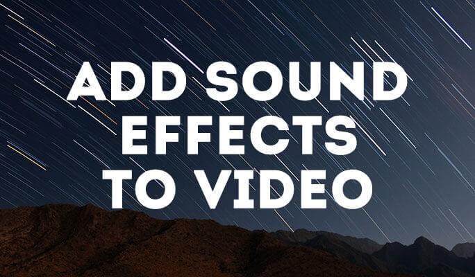 Как добавить звуковые эффекты к видео