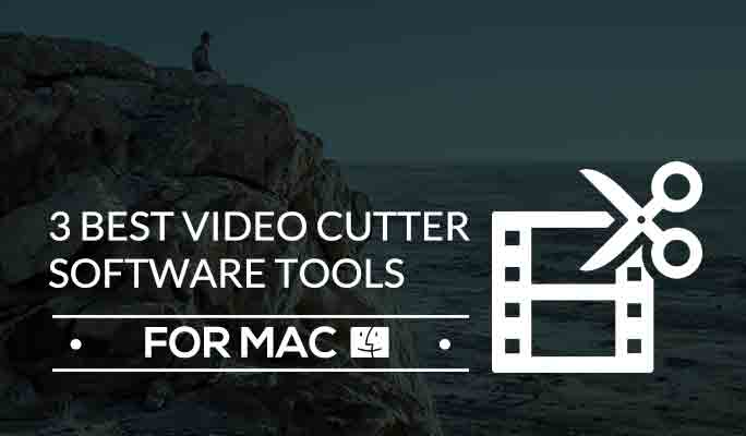 3 Best Video Cutter Software Tools for Mac