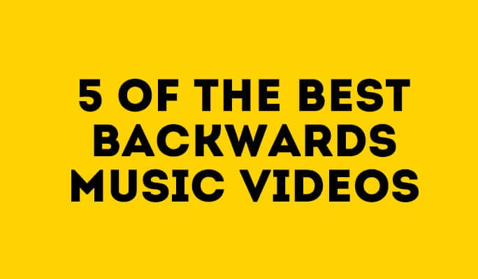 5 of the Best Backwards music videos