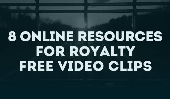 8 Online Resources for Royalty Free Video Clips