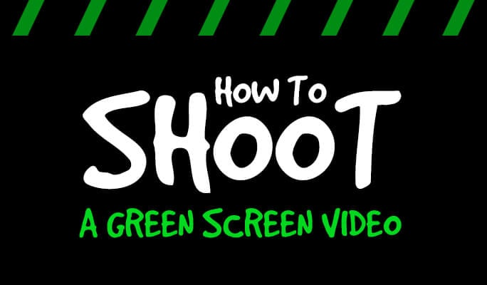 How to Shoot a Green Screen Video