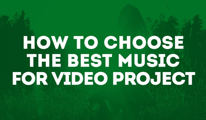 How to choose the best music for video project