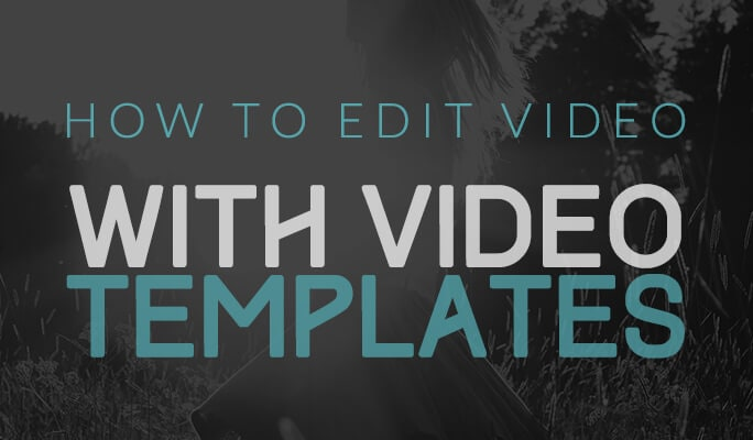How to edit video with video templates?