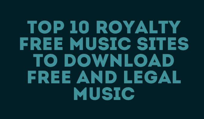 Top 10 Royalty Free Music Sites to Download Free and Legal Music