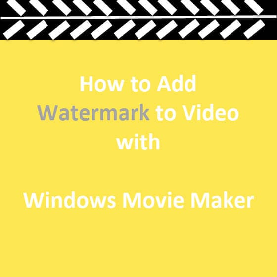 How to Watermark Your Video Using Windows Movie Maker