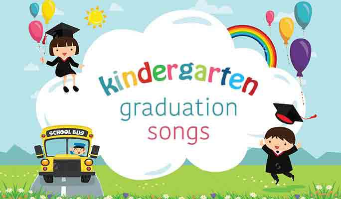 Best 10 Kindergarten Graduation Songs To Use In The Video/Slideshow