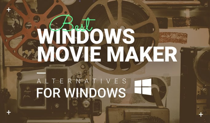 5 Best Windows Movie Maker alternatives for Windows