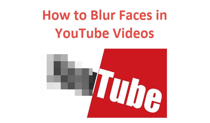 How to Blur Faces or Objects in YouTube Videos