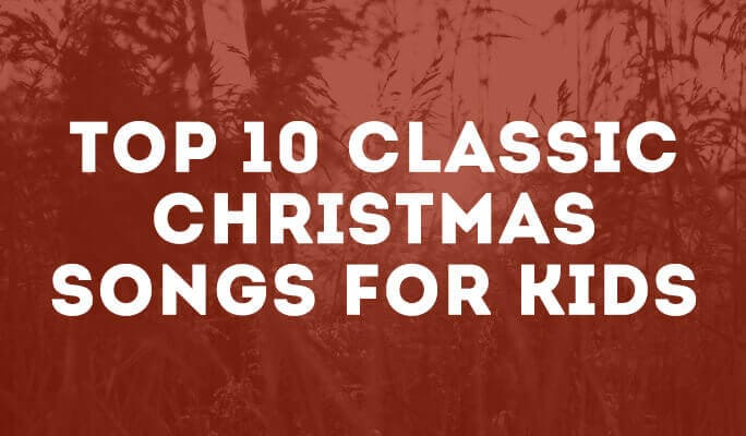 Top 10 classic Christmas songs for kids