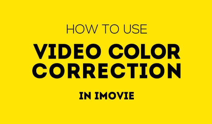 How to Use Video Color Correction in iMovie