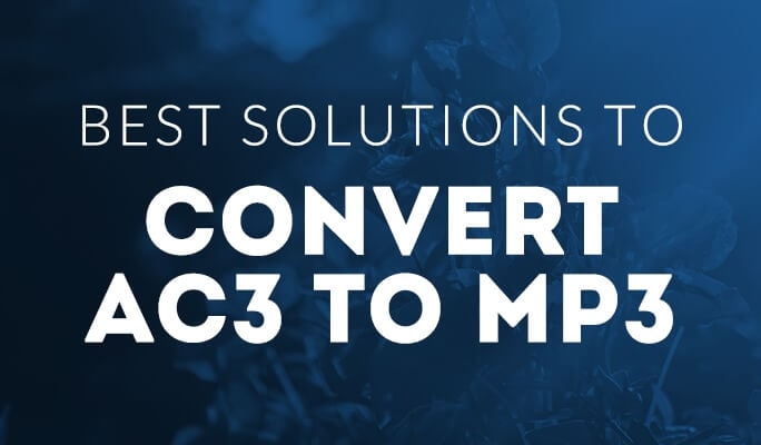 Best Solutions to Convert AC3 to MP3