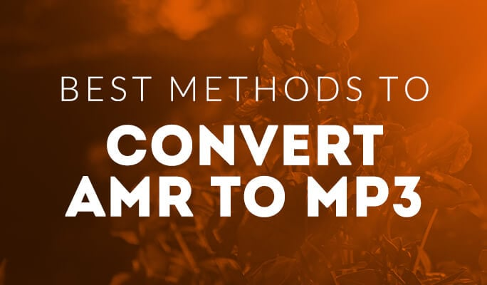 Best Methods to Convert AMR to MP3