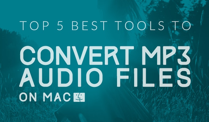 MP3 Converter for Mac: Top 5 Best tools to convert MP3 audio files on Mac Comput