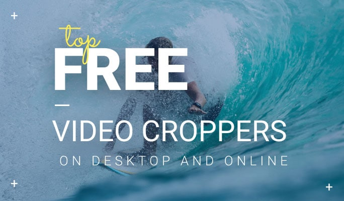 Top 5 Free Video Cropping Tools