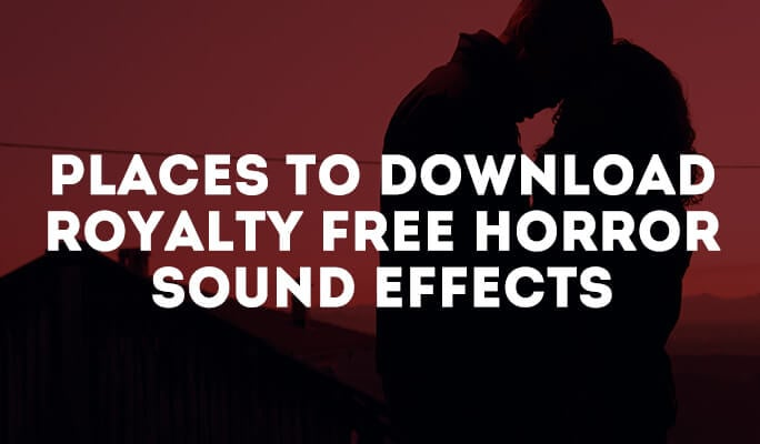 Websites to Download Royalty Free Horror Sound Effects