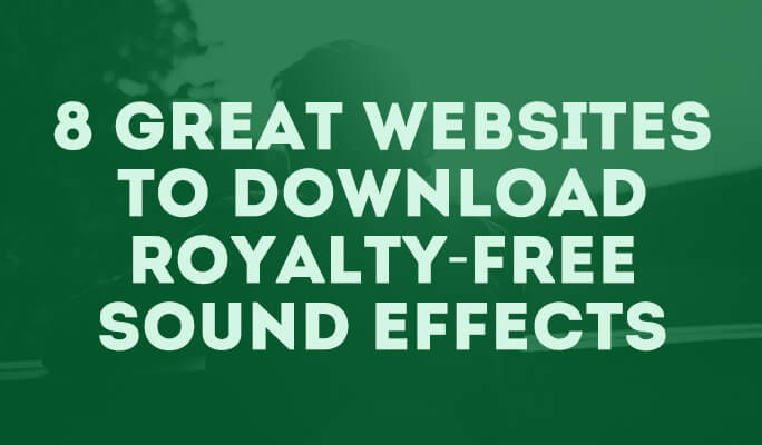 8 Great Websites To Download Royalty-Free Sound Effects