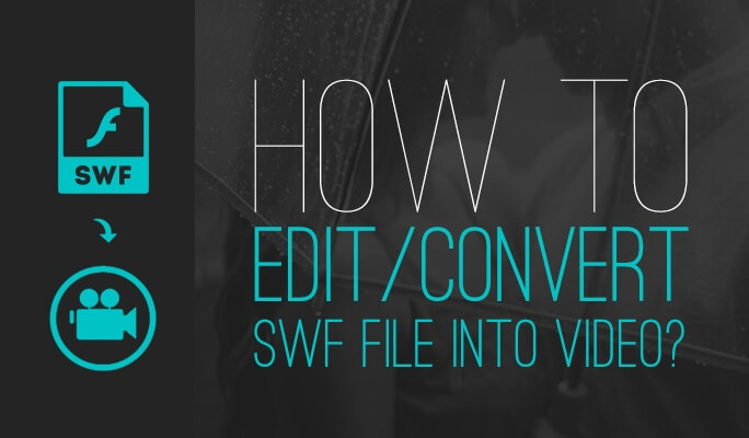 How to edit/convert swf file into video?