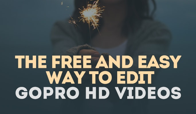 The Free and Easy Way to Edit GoPro HD Videos