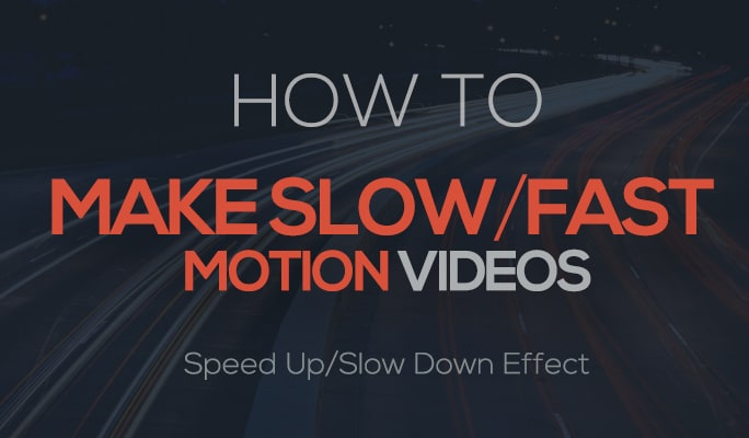 Make fast and slow motion videos