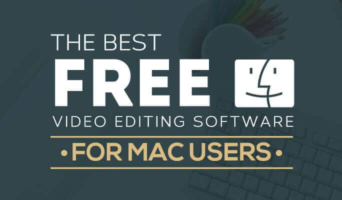 The Best Free Video Editing Software in 2017 for Mac Users