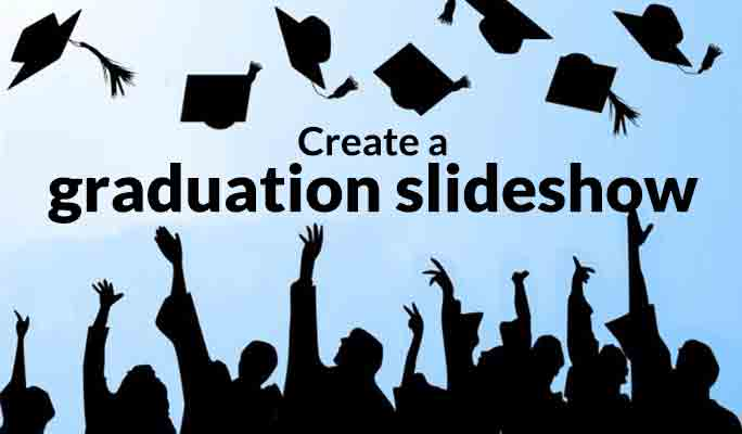 Tips for Creating a Graduation Slideshow