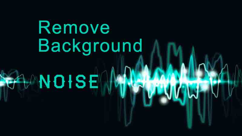 How To Remove Background Noise from Video