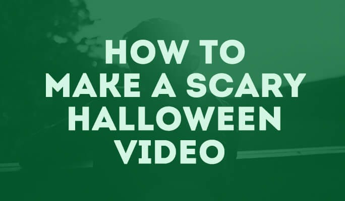 How to make a scary Halloween video