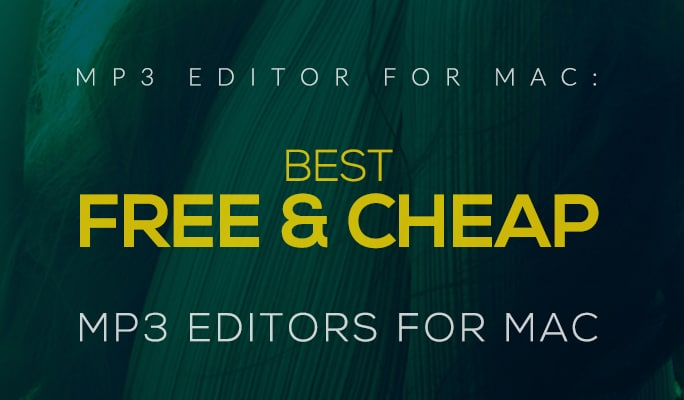 MP3 Editor for Mac: Recommend the Best Free & Cheap MP3 Editors for Mac OS X