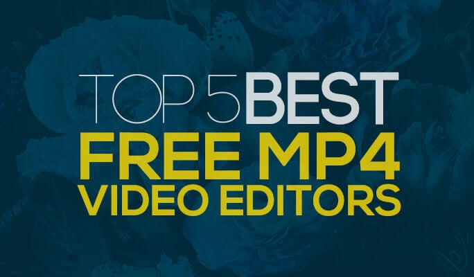 Top 5 Best Free MP4 Video Editors