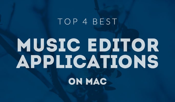 Top 4 best Music Editor Applications for Mac